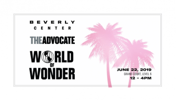 PRIDE CONTINUES WITH THE ADVOCATE, WORLD OF WONDER & BEVERLY CENTER