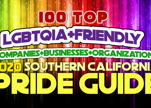 GET FEATURED IN SOUTHERN CALIFORNIA PRIDE GUIDE 2020'S 100 TOP LGBTQIA+ FRIENDLY COMPANIES