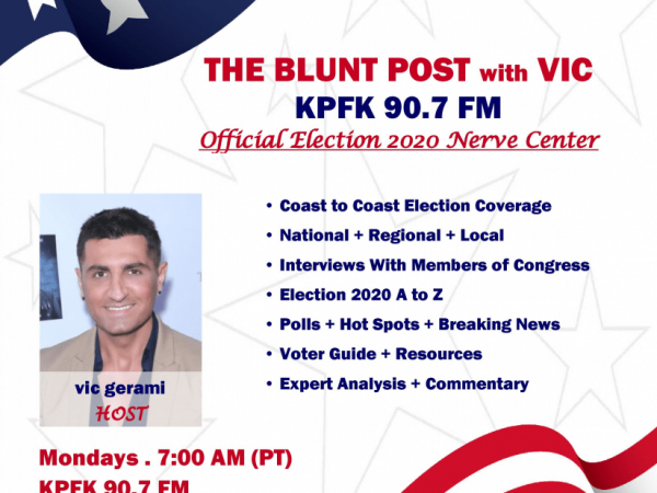 THE BLUNT POST with VIC Election 2020 KPFK