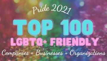 Pride 2021 Top 100 LGBTQ+ Friendly Companies + Businesses + Organizations The Blunt Post